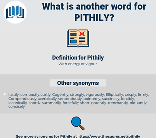 Pithily, synonym Pithily, another word for Pithily, words like Pithily, thesaurus Pithily