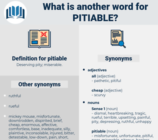 pitiable, synonym pitiable, another word for pitiable, words like pitiable, thesaurus pitiable