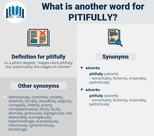 pitifully, synonym pitifully, another word for pitifully, words like pitifully, thesaurus pitifully