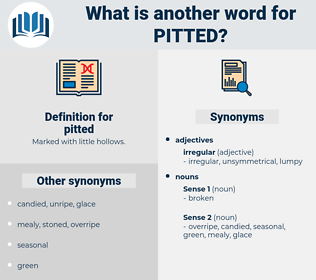 pitted, synonym pitted, another word for pitted, words like pitted, thesaurus pitted