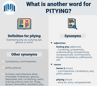 pitying, synonym pitying, another word for pitying, words like pitying, thesaurus pitying