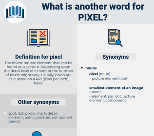pixel, synonym pixel, another word for pixel, words like pixel, thesaurus pixel