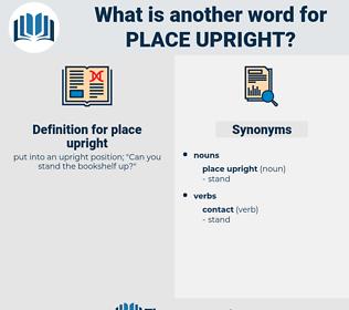 place upright, synonym place upright, another word for place upright, words like place upright, thesaurus place upright