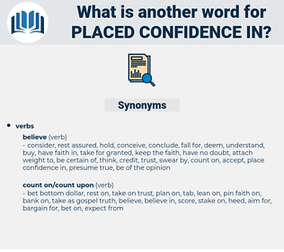 placed confidence in, synonym placed confidence in, another word for placed confidence in, words like placed confidence in, thesaurus placed confidence in