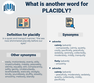 placidly, synonym placidly, another word for placidly, words like placidly, thesaurus placidly