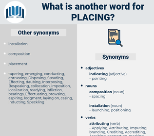 Placing, synonym Placing, another word for Placing, words like Placing, thesaurus Placing