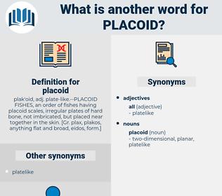 placoid, synonym placoid, another word for placoid, words like placoid, thesaurus placoid