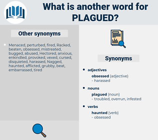 plagued, synonym plagued, another word for plagued, words like plagued, thesaurus plagued