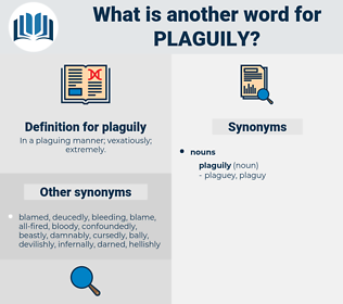 plaguily, synonym plaguily, another word for plaguily, words like plaguily, thesaurus plaguily