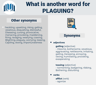 Plaguing, synonym Plaguing, another word for Plaguing, words like Plaguing, thesaurus Plaguing