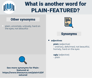 plain-featured, synonym plain-featured, another word for plain-featured, words like plain-featured, thesaurus plain-featured