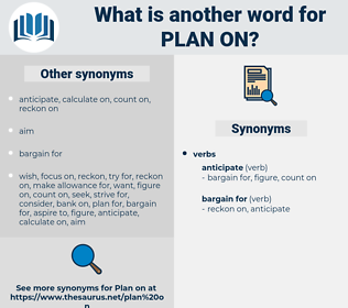 plan on, synonym plan on, another word for plan on, words like plan on, thesaurus plan on