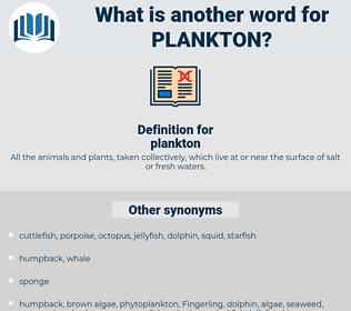 plankton, synonym plankton, another word for plankton, words like plankton, thesaurus plankton