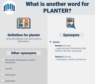 planter, synonym planter, another word for planter, words like planter, thesaurus planter