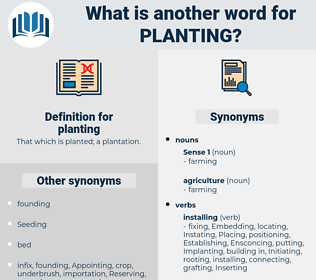 planting, synonym planting, another word for planting, words like planting, thesaurus planting