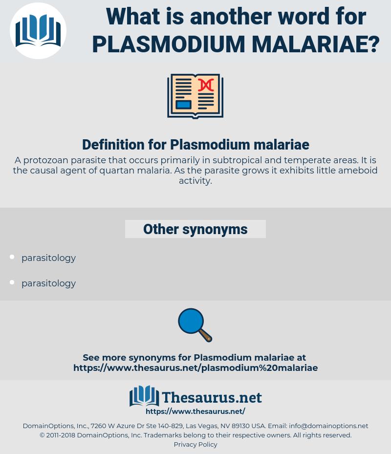 Plasmodium malariae, synonym Plasmodium malariae, another word for Plasmodium malariae, words like Plasmodium malariae, thesaurus Plasmodium malariae