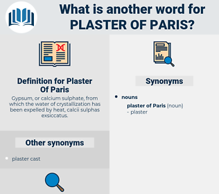 Plaster Of Paris, synonym Plaster Of Paris, another word for Plaster Of Paris, words like Plaster Of Paris, thesaurus Plaster Of Paris