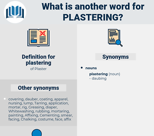 plastering, synonym plastering, another word for plastering, words like plastering, thesaurus plastering
