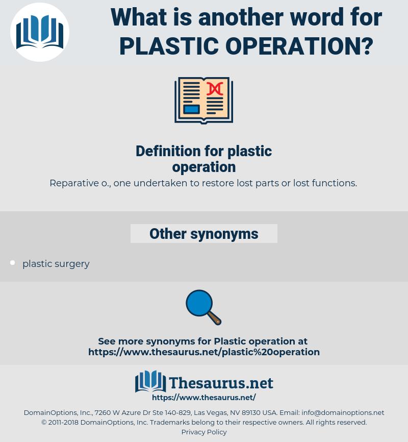 plastic operation, synonym plastic operation, another word for plastic operation, words like plastic operation, thesaurus plastic operation