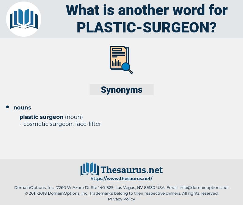 plastic surgeon, synonym plastic surgeon, another word for plastic surgeon, words like plastic surgeon, thesaurus plastic surgeon