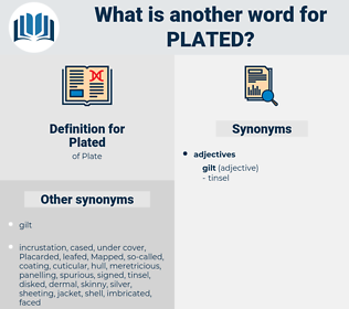 Plated, synonym Plated, another word for Plated, words like Plated, thesaurus Plated