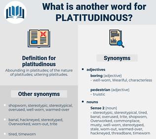 platitudinous, synonym platitudinous, another word for platitudinous, words like platitudinous, thesaurus platitudinous