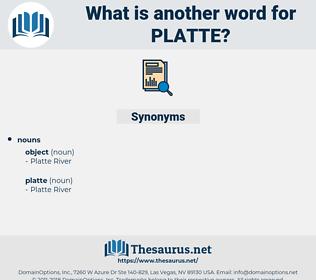 platte, synonym platte, another word for platte, words like platte, thesaurus platte