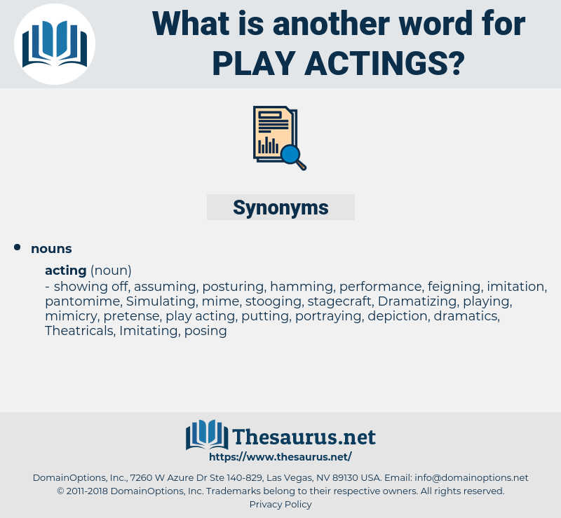 play actings, synonym play actings, another word for play actings, words like play actings, thesaurus play actings