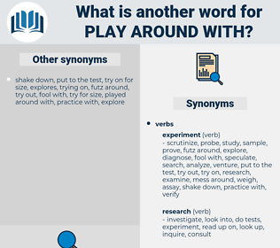 play around with, synonym play around with, another word for play around with, words like play around with, thesaurus play around with