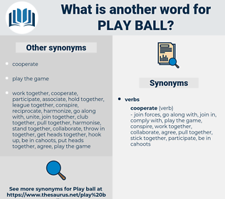play ball, synonym play ball, another word for play ball, words like play ball, thesaurus play ball