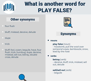 play false, synonym play false, another word for play false, words like play false, thesaurus play false
