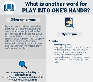 play into one's hands, synonym play into one's hands, another word for play into one's hands, words like play into one's hands, thesaurus play into one's hands