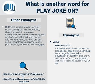 play joke on, synonym play joke on, another word for play joke on, words like play joke on, thesaurus play joke on