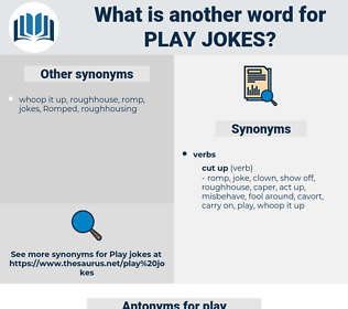 play jokes, synonym play jokes, another word for play jokes, words like play jokes, thesaurus play jokes