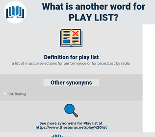 play list, synonym play list, another word for play list, words like play list, thesaurus play list