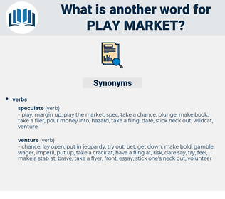 play market, synonym play market, another word for play market, words like play market, thesaurus play market