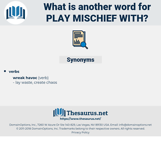 play mischief with, synonym play mischief with, another word for play mischief with, words like play mischief with, thesaurus play mischief with