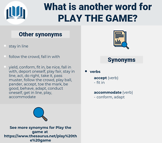 play the game, synonym play the game, another word for play the game, words like play the game, thesaurus play the game