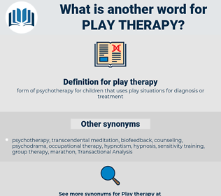 play therapy, synonym play therapy, another word for play therapy, words like play therapy, thesaurus play therapy