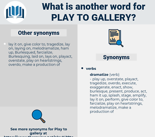 play to gallery, synonym play to gallery, another word for play to gallery, words like play to gallery, thesaurus play to gallery