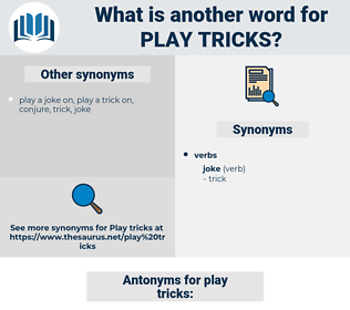play tricks, synonym play tricks, another word for play tricks, words like play tricks, thesaurus play tricks