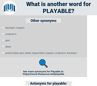 playable, synonym playable, another word for playable, words like playable, thesaurus playable