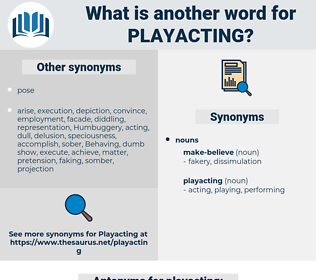 playacting, synonym playacting, another word for playacting, words like playacting, thesaurus playacting
