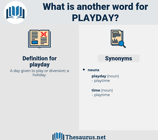 playday, synonym playday, another word for playday, words like playday, thesaurus playday