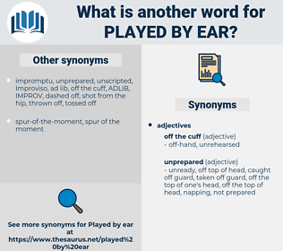played by ear, synonym played by ear, another word for played by ear, words like played by ear, thesaurus played by ear