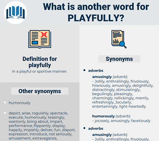 playfully, synonym playfully, another word for playfully, words like playfully, thesaurus playfully