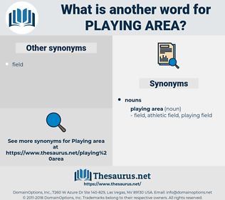playing area, synonym playing area, another word for playing area, words like playing area, thesaurus playing area