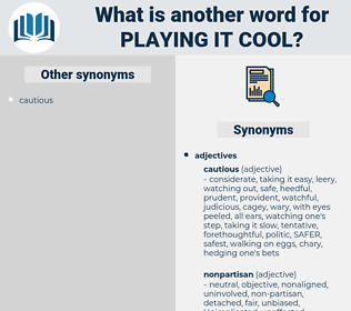 playing it cool, synonym playing it cool, another word for playing it cool, words like playing it cool, thesaurus playing it cool