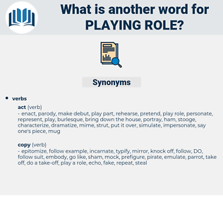 playing role, synonym playing role, another word for playing role, words like playing role, thesaurus playing role