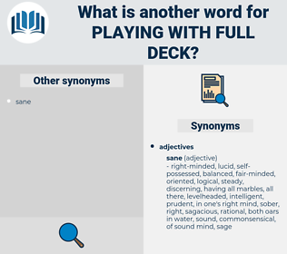 playing with full deck, synonym playing with full deck, another word for playing with full deck, words like playing with full deck, thesaurus playing with full deck